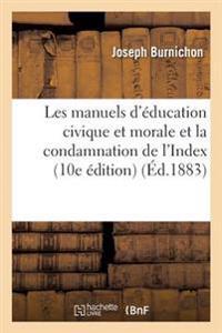 Les Manuels d' ducation Civique Et Morale Et La Condamnation de l'Index 10e  d