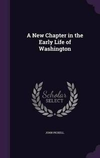 A New Chapter in the Early Life of Washington