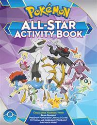 Pokémon All-Star Activity Book: Meet the Pokémon All-Stars--With Activities Featuring Your Favorite Mythical and Legendary Pokémon!