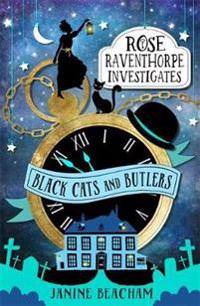 Rose raventhorpe investigates: black cats and butlers - book 1