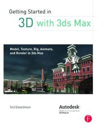 Getting started in 3d with 3ds max - model, texture, rig, animate, and rend