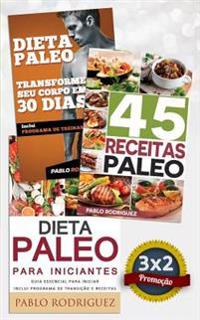 Dieta Paleo 3x2: Dieta Paleo Para Iniciantes + 45 Receitas Paleo + Transforme Seu Corpo Em 30 Dias Com a Dieta Paleolitica: Promocao Es