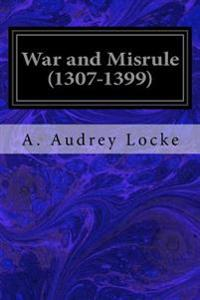War and Misrule (1307-1399)