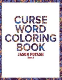 Curse Word Coloring Book for Adults ( Vol. 1)