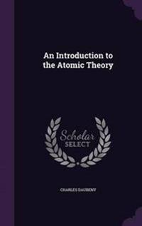 An Introduction to the Atomic Theory