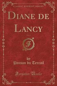 Diane de Lancy, Vol. 4 (Classic Reprint)