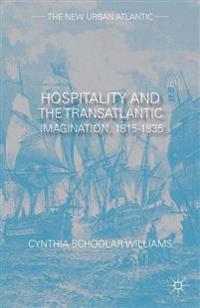 Hospitality and the Transatlantic Imagination, 1815–1835