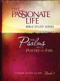 The Psalms 42-72 Poetry on Fire, Book 2
