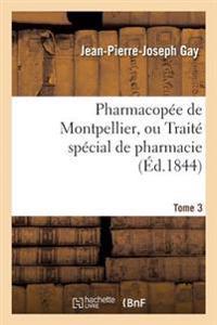 Pharmacopee de Montpellier, Ou Traite Special de Pharmacie Tome 3