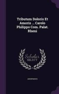 Tributum Doloris Et Amoris ... Carolo Philippo Com. Palat. Rheni