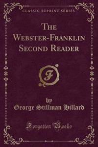 The Webster-Franklin Second Reader (Classic Reprint)
