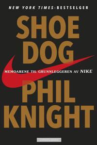 Shoe dog; memoarene til grunnleggeren av Nike