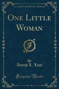One Little Woman (Classic Reprint)