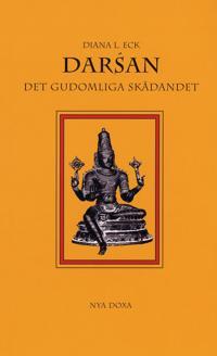 Darsán : Det gudomliga skådandet - En introduktion till hinduisk ikonografi