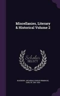 Miscellanies, Literary & Historical Volume 2