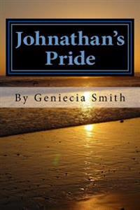 Johnathan's Pride: Johnathan Johnson Is the Son of Michelle Johnson, and Tommy Hong, Who at the Age of 16, Finds Himself in a Situation,
