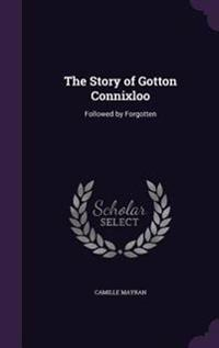 The Story of Gotton Connixloo