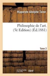 Philosophie de L'Art. Edition 5 Tome 2