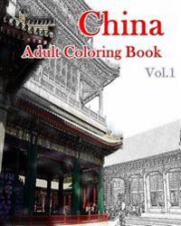 China Adult Coloring Book Vol.1: Chinese Designs Coloring Book (Adult Coloring)