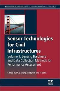 Sensor Technologies for Civil Infrastructures: Sensing Hardware and Data Collection Methods for Performance Assessment