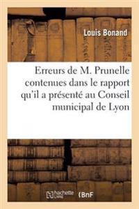Erreurs de M. Prunelle Contenues Dans Le Rapport Qu'il a Presente Au Conseil Municipal de Lyon
