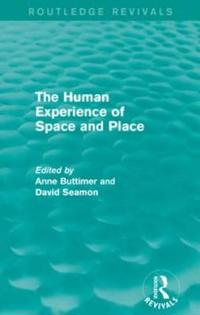 The Human Experience of Space and Place
