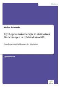 Psychopharmakotherapie in Stationaren Einrichtungen Der Behindertenhilfe