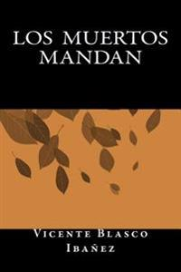 Los Muertos Mandan