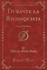 Durante La Reconquista, Vol. 2