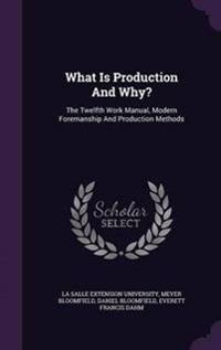What Is Production and Why?