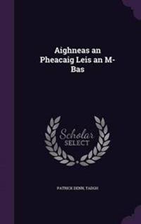 Aighneas an Pheacaig Leis an M-Bas