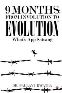 9 Months: From Involution to Evolution: What's App Satsang
