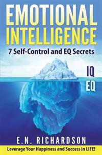 Emotional Intelligence: 7effective Skills to Control Your Emotions
