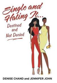 Single and Hating It...destined and Not Denied