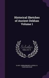 Historical Sketches of Ancient Dekhan Volume 1