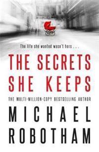 Secrets she keeps - the life she wanted wasnt hers . . .