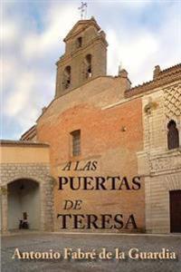 A Las Puertas de Teresa: Drama Caribe En Seis Actos y Una Plegaria