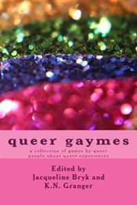 Queer Gaymes: A Collection of Games by Queer People about Queer Experiences