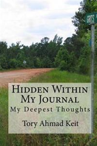 Hidden Within My Journal: My Deepest Thoughts
