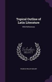 Topical Outline of Latin Literature