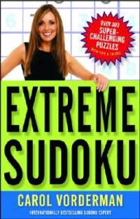 Extreme Sudoku: Over 300 Super-Challenging Puzzles with Tips & Tricks