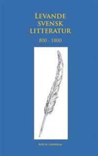 Levande svensk litteratur 800-1800