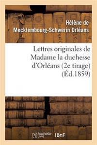 Lettres Originales de Madame La Duchesse D'Orleans