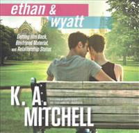 Ethan & Wyatt Trilogy: Getting Him Back, Boyfriend Material, and Relationship Status