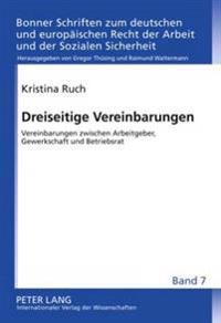 Dreiseitige Vereinbarungen: Vereinbarungen Zwischen Arbeitgeber, Gewerkschaft Und Betriebsrat