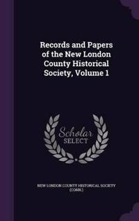 Records and Papers of the New London County Historical Society, Volume 1