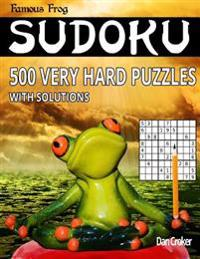 Famous Frog Sudoku 500 Very Hard Puzzles with Solutions: A Brain Yoga Series Book