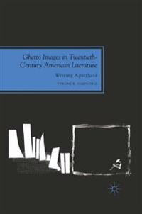 Ghetto Images in Twentieth-Century American Literature