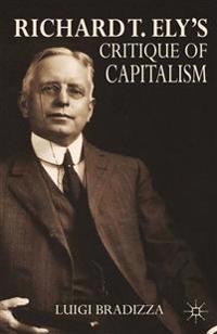 Richard T. Ely's Critique of Capitalism