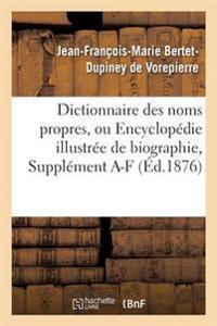 Dictionnaire Des Noms Propres, Ou Encyclop�die Illustr�e de Biographie, de G�ographie, Suppl�ment a